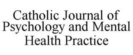 CATHOLIC JOURNAL OF PSYCHOLOGY AND MENTAL HEALTH PRACTICE