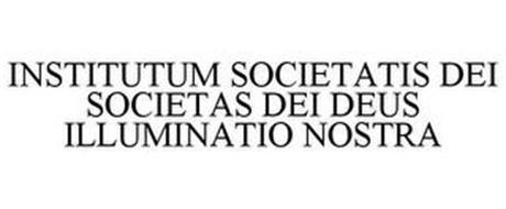 INSTITUTUM SOCIETATIS DEI SOCIETAS DEI DEUS ILLUMINATIO NOSTRA