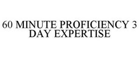60 MINUTE PROFICIENCY 3 DAY EXPERTISE