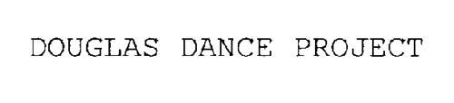DOUGLAS DANCE PROJECT