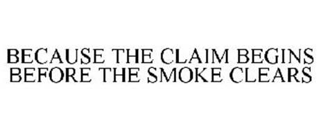 BECAUSE THE CLAIM BEGINS BEFORE THE SMOKE CLEARS