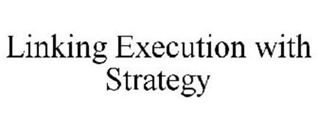 LINKING EXECUTION WITH STRATEGY