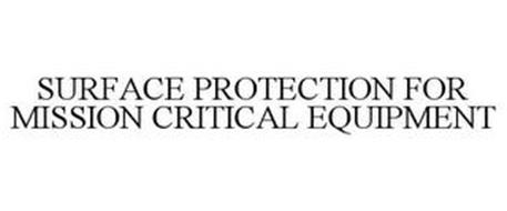 SURFACE PROTECTION FOR MISSION CRITICAL EQUIPMENT