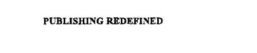 PUBLISHING REDEFINED
