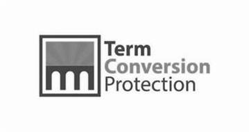 TERM CONVERSION PROTECTION