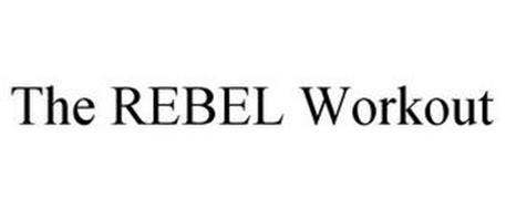 THE REBEL WORKOUT