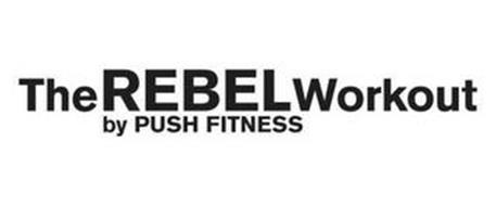 THE REBEL WORKOUT BY PUSH FITNESS