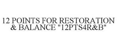 "12 POINTS FOR RESTORATION & BALANCE ""12PTS4R&B"""