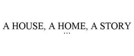 A HOUSE, A HOME, A STORY ...
