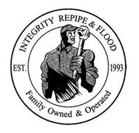 INTEGRITY REPIPE & FLOOD EST. 1993 FAMILY OWNED & OPERATED