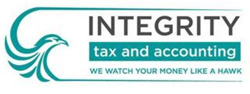 INTEGRITY TAX AND ACCOUNTING WE WATCH YOUR MONEY LIKE A HAWK