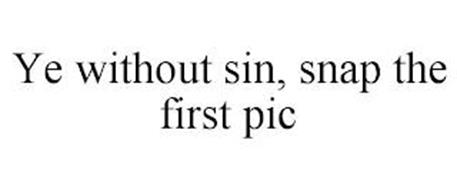 YE WITHOUT SIN, SNAP THE FIRST PIC
