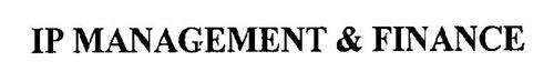 IP MANAGEMENT & FINANCE