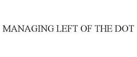 MANAGING LEFT OF THE DOT