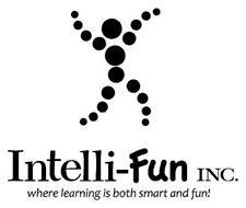 INTELLI-FUN INC. WHERE LEARNING IS BOTH SMART AND FUN!