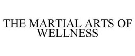 THE MARTIAL ARTS OF WELLNESS