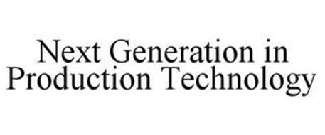 NEXT GENERATION IN PRODUCTION TECHNOLOGY
