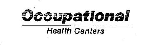 OCCUPATIONAL HEALTH CENTERS