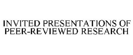 INVITED PRESENTATIONS OF PEER-REVIEWED RESEARCH