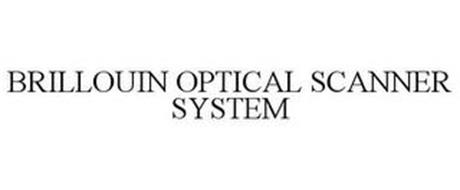 BRILLOUIN OPTICAL SCANNER SYSTEM