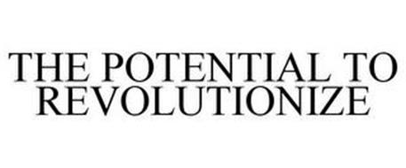 THE POTENTIAL TO REVOLUTIONIZE