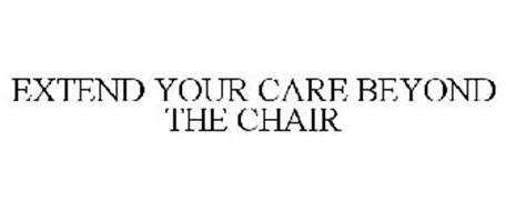 EXTEND YOUR CARE BEYOND THE CHAIR