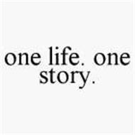 ONE LIFE. ONE STORY.