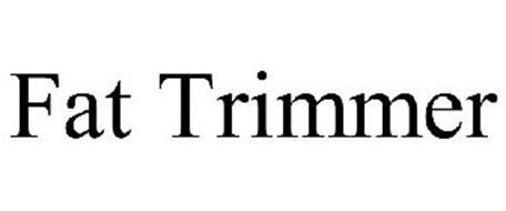 FAT TRIMMER