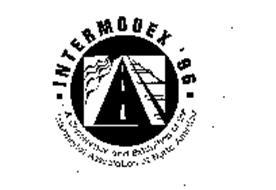 INTERMODEX '96 A CONFERENCE AND EXHIBITION OF THE INTERMODAL ASSOCIATION OF NORTH AMERICA