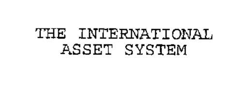 THE INTERNATIONAL ASSET SYSTEM