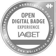 INTERNATIONAL ASSOCIATION FOR CONTINUING EDUCATION AND TRAINING OPEN DIGITAL BADGE EXPERIENCE IACET