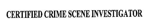 CERTIFIED CRIME SCENE INVESTIGATOR