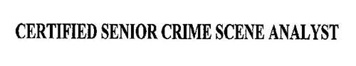 CERTIFIED SENIOR CRIME SCENE ANALYST