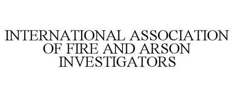 INTERNATIONAL ASSOCIATION OF FIRE AND ARSON INVESTIGATORS