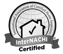 INTERNATIONAL ASSOCIATION OF CERTIFIED HOME INSPECTORS INTERNACHI CERTIFIED