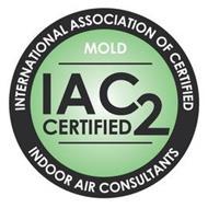 INTERNATIONAL ASSOCIATION OF CERTIFIED INDOOR AIR CONSULTANTS MOLD IAC2 CERTIFIED