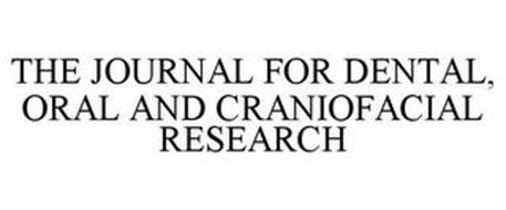 THE JOURNAL FOR DENTAL, ORAL AND CRANIOFACIAL RESEARCH