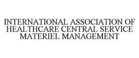 INTERNATIONAL ASSOCIATION OF HEALTHCARE CENTRAL SERVICE MATERIEL MANAGEMENT