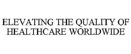 ELEVATING THE QUALITY OF HEALTHCARE WORLDWIDE