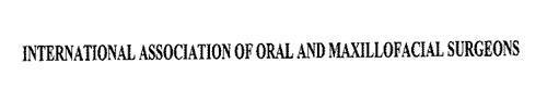 INTERNATIONAL ASSOCIATION OF ORAL AND MAXILLOFACIAL SURGEONS