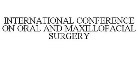 INTERNATIONAL CONFERENCE ON ORAL AND MAXILLOFACIAL SURGERY