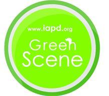 WWW.IAPD.ORG GREEN SCENE