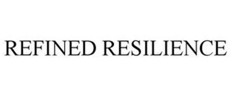 REFINED RESILIENCE