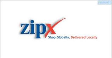 ZIPX SHOP GLOBALLY, DELIVERED LOCALLY