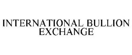 INTERNATIONAL BULLION EXCHANGE