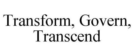 TRANSFORM, GOVERN, TRANSCEND