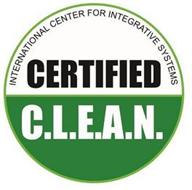 INTERNATIONAL CENTER FOR INTEGRATIVE SYSTEMS CERTIFIED C.L.E.A.N.