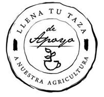 LLENA TU TAZA DE APOYO A NUESTRA AGRICULTURA