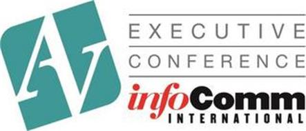 AV EXECUTIVE CONFERENCE INFOCOMM INTERNATIONAL