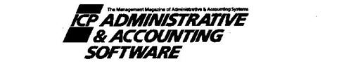 ICP ADMINISTRATIVE & ACCOUNTING SOFTWARE THE MANAGEMENT MAGAZINE OF ADMINISTRATIVE & ACCOUNTING SYSTEMS